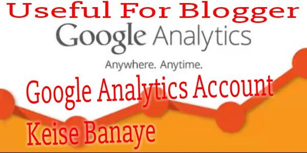 Google Analytics Account Keise Banaye (Blog Ko Analyze Kare)